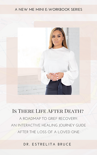 A NEW ME Mini E-Workbook Series: Is There Life After Death?