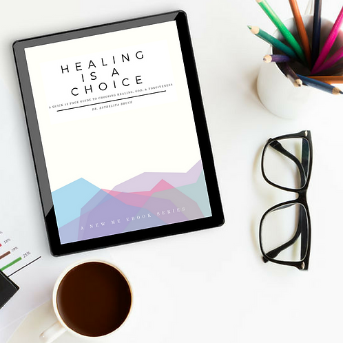 Healing is a Choice - A Quick 13 Page Guide EBook