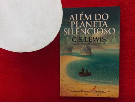 Resenha: 'Além do Planeta Silencioso' é livro criativo e marcante de C. S. Lewis