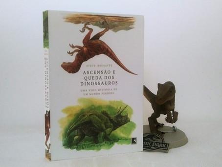 3 motivos para ler 'Ascensão e Queda dos Dinossauros'