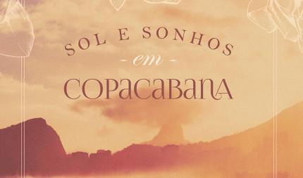 'Sol e Sonhos em Copacabana' transporta leitor para início do século XX