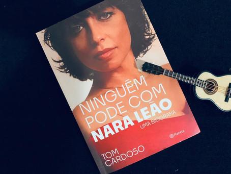 Resenha: 'Ninguém Pode com Nara Leão' é biografia certeira de Tom Cardoso