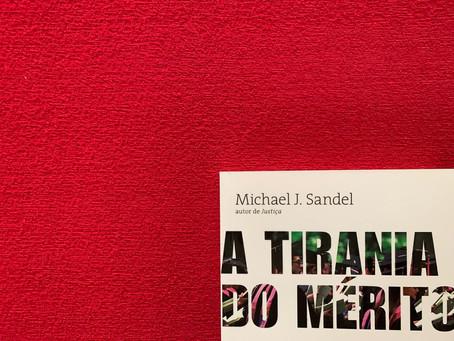 Resenha: 'A Tirania do Mérito' é livro essencial para tempos obscuros