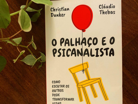 Resenha: 'O Palhaço e o Psicanalista' dialoga com efeitos mentais da pandemia