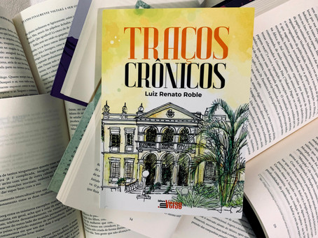 Resenha: 'Traços Crônicos' é livro que nos faz passear sem sair de casa