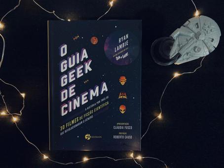 Resenha: 'O Guia Geek de Cinema' é leitura indispensável aos fãs de ficção científica