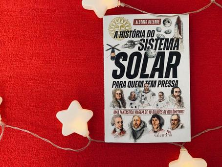 Resenha: 'A História do Sistema Solar Para Quem Ter Pressa' é bom livro