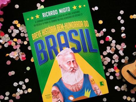 Três motivos para ler 'Breve História Bem-Humorada do Brasil'