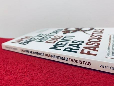 Resenha: 'Uma Breve História das Mentiras Fascistas' é livro urgente