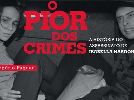 'O Pior dos Crimes', livro do caso Nardoni, é turbilhão de emoções