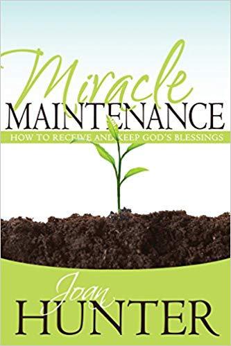 Miracle Maintenance by Joan Hunter
