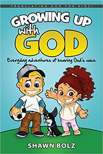 Growing Up With God by Shawn Bolz