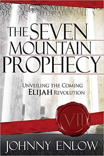The Seven Mountain Prophecy by Johnny Enlow