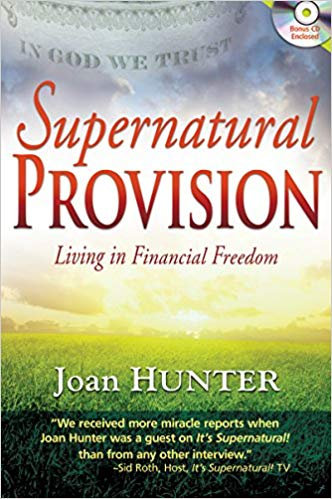 Supernatural Provision: Living in Financial Freedom by Joan Hunter