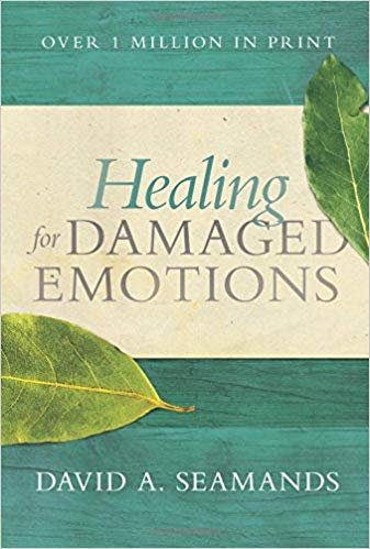 Heaing for Damaged Emotions by David Seamands