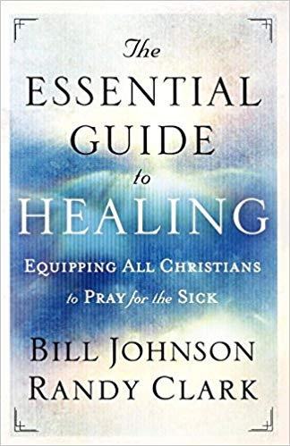 The Essential Guide to Healing by Randy Clark