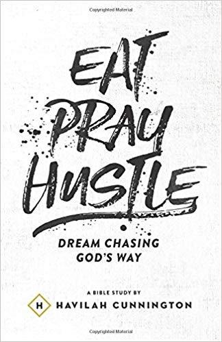 Eat Pray Hustle by Havilah Cunnington