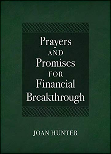 Prayers and Promises for Financial Breakthrough by Joan Hunter