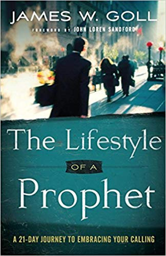 The Lifestyle of a Prophet by James Goll