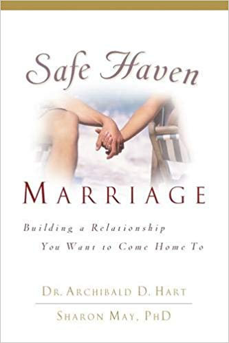 Safe Haven Marriage by Dr. Archibald Hart