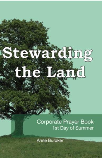 Stewarding the Land - Corporate Prayer by Anne Buroker