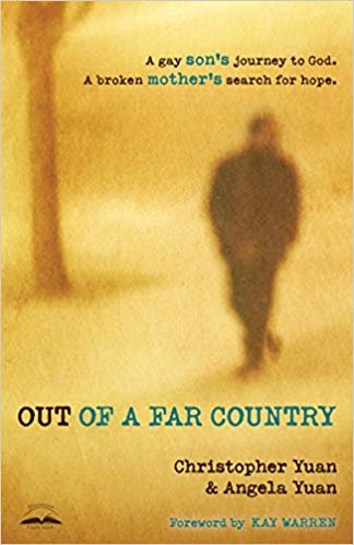 Out of a Far Country: A Gay Son's Journey to God by Christopher Yuan