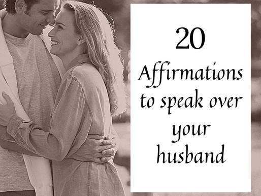 20 Affirmations to Speak Over Your Husband