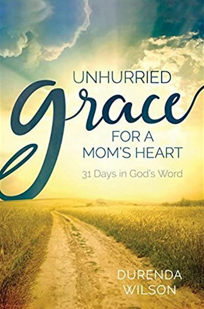 Unhurried Grace for a Mom's Heart