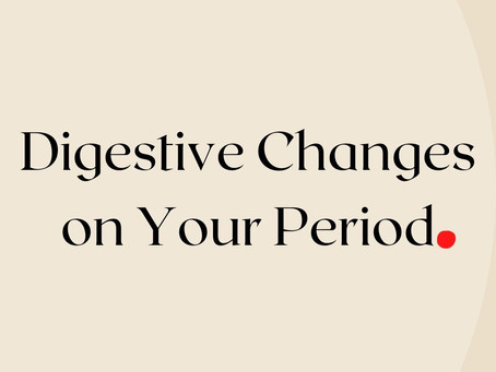 Digestive Changes on Your Period
