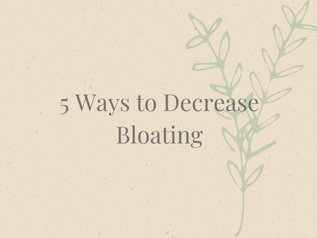 Five Ways to Decrease Bloating