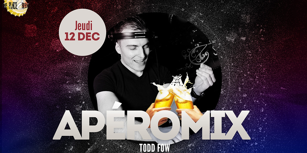Les ApéroMix du Jeudi avec DJ Todd Fow