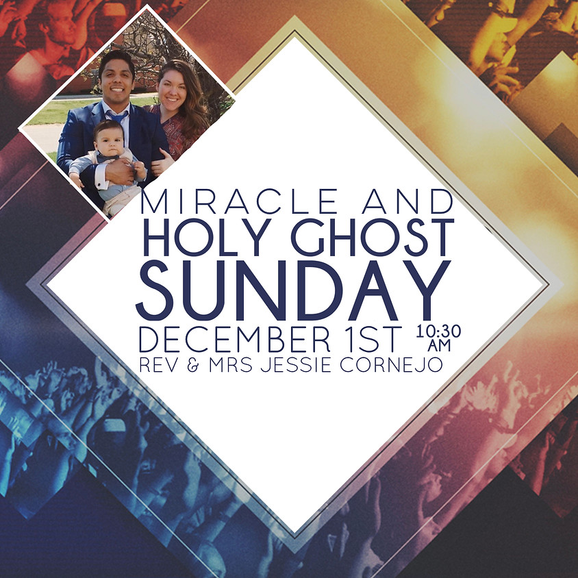 Miracle Holy Ghost Sunday
