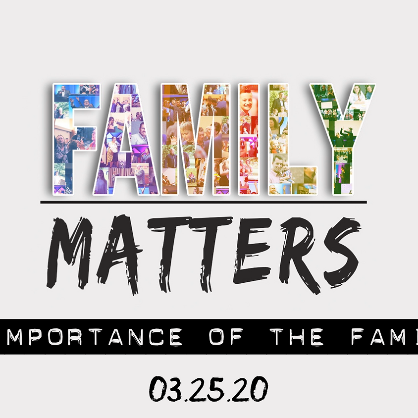 Family Matters - Importance of the Family