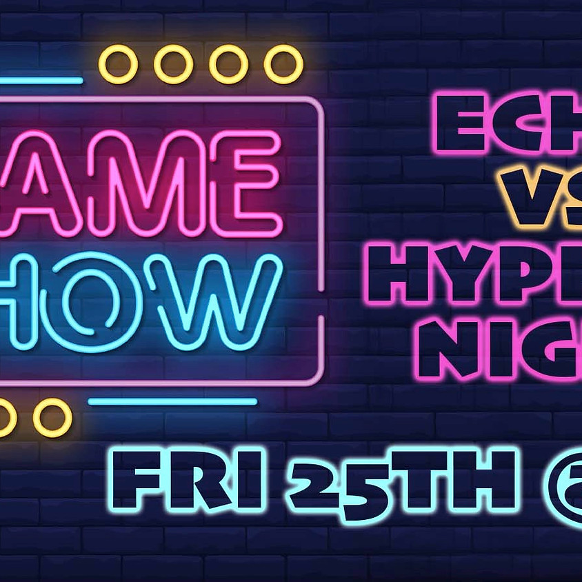 Echo vs. Hyphen Game Show Night