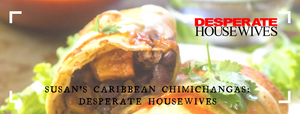 Susan's Caribbean Chimichangas: Desperate Housewives