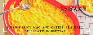 Susan's Spicy Mac And Cheese Ala Karl: Desperate Housewives