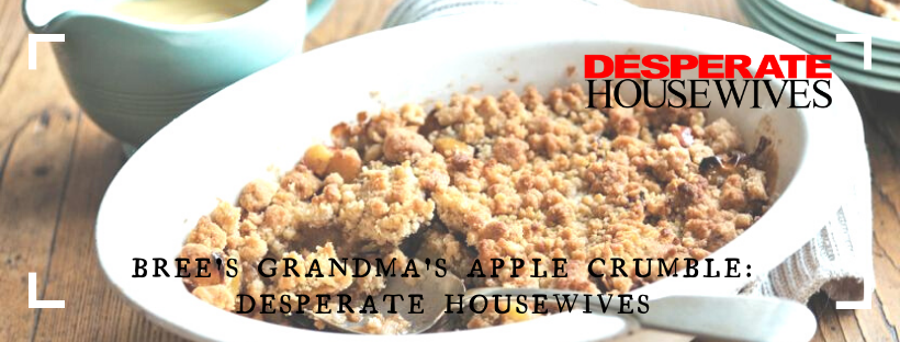Bree's Grandma's Apple Crumble: Desperate Housewives