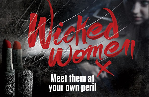 THE EDINBURGH DUNGEON INVITES YOU TO WONDERFULLY WICKED WOMEN...