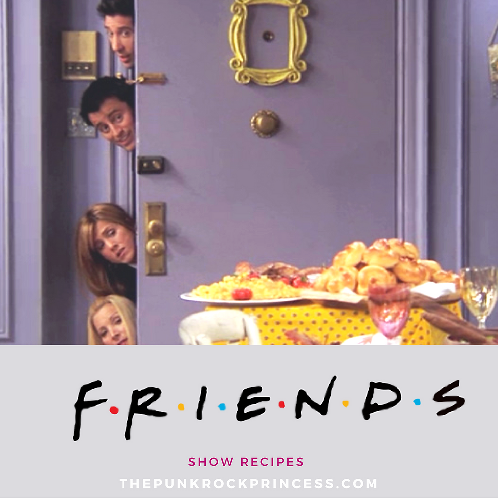 The One With The F.R.I.E.N.D.S Recipes