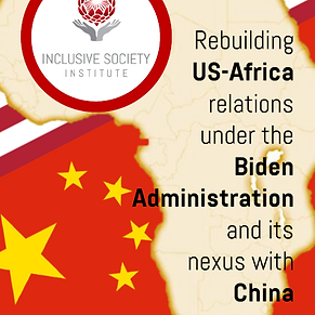 2021.09.07 REBUILDING US-AFRICA RELATIONS UNDER THE BIDEN ADMINISTRATION AND ITS NEXUS WIT