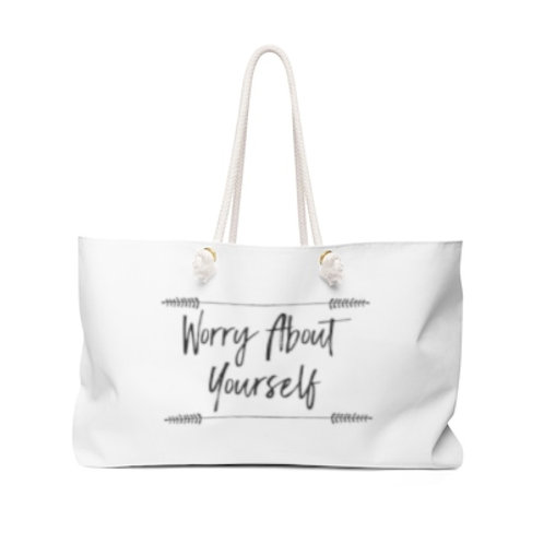 Worry About Yourself Weekender Bag