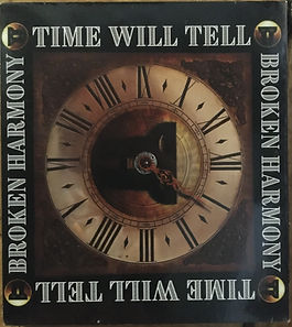 Broken Harmony - Time Will Tell.JPG