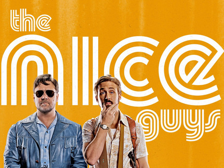 "Is ""The Nice Guys"" the Greatest Comedy of All Time?: A Discussion"