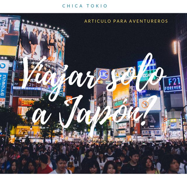 Te animarías a viajar en solitario por Japón? Te cuento mi experiencia.