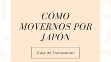 Cómo movernos por Japón?