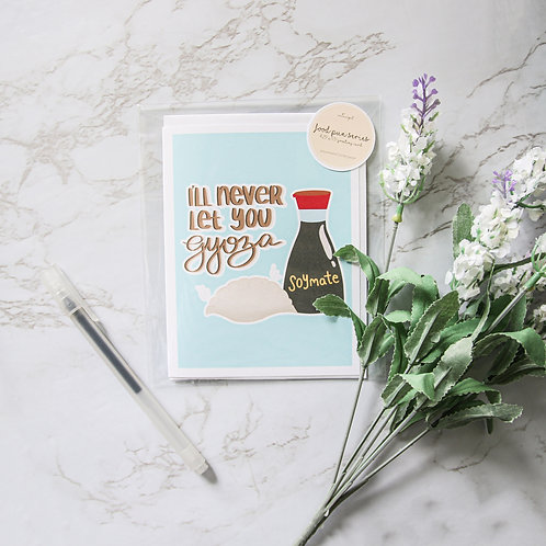 I'll Never Let You Gyoza Greeting Card (Food Pun Series)