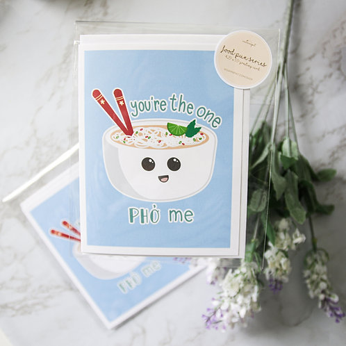You're The One Pho Me Greeting Card (Food Pun Series)
