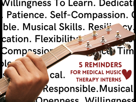 5 Reminders for Medical Music Therapy Interns