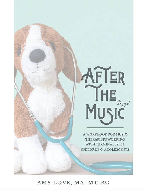 After the Music: A Workbook for Music Therapists