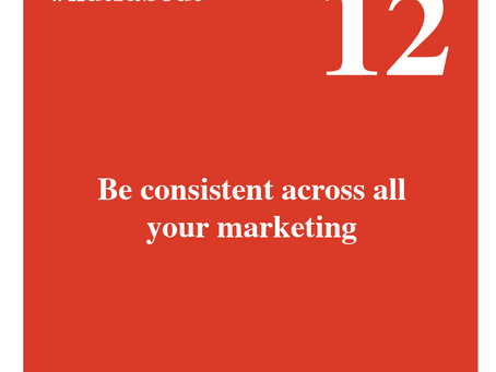 Be consistent in your marketing